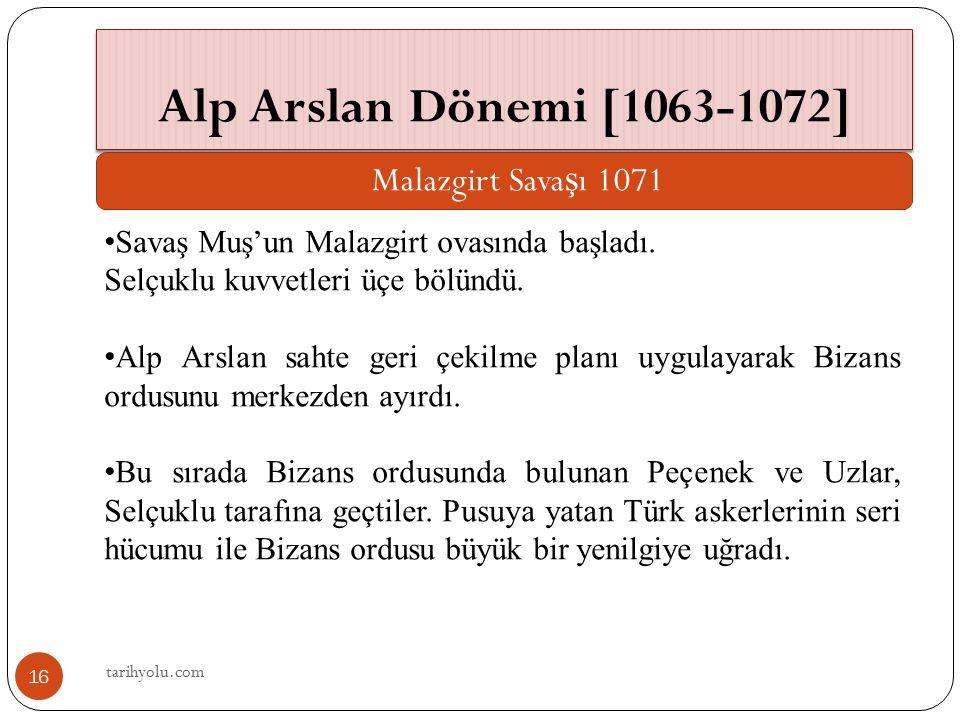 Alp Arslan Dönemi [1063-1072] Malazgirt Savaşı 1071